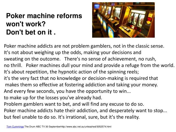 Poker machine reforms won't work?