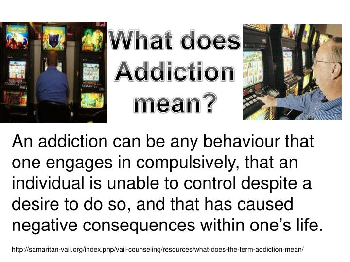 What does Addiction mean?