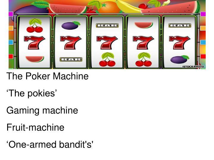 The Poker Machine