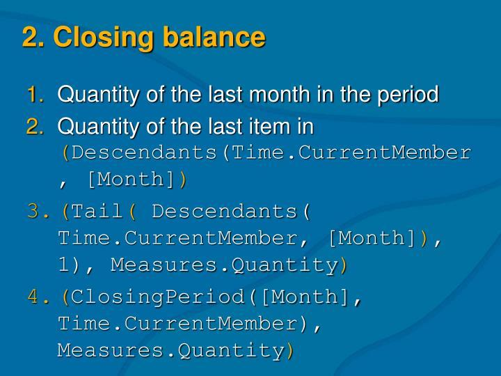 2. Closing balance
