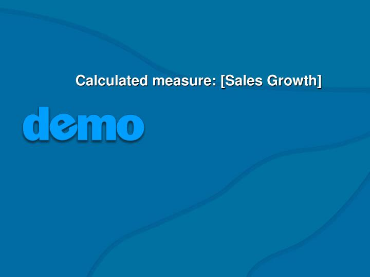Calculated measure: [Sales Growth]