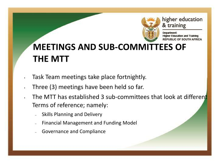 MEETINGS AND SUB-COMMITTEES OF THE MTT