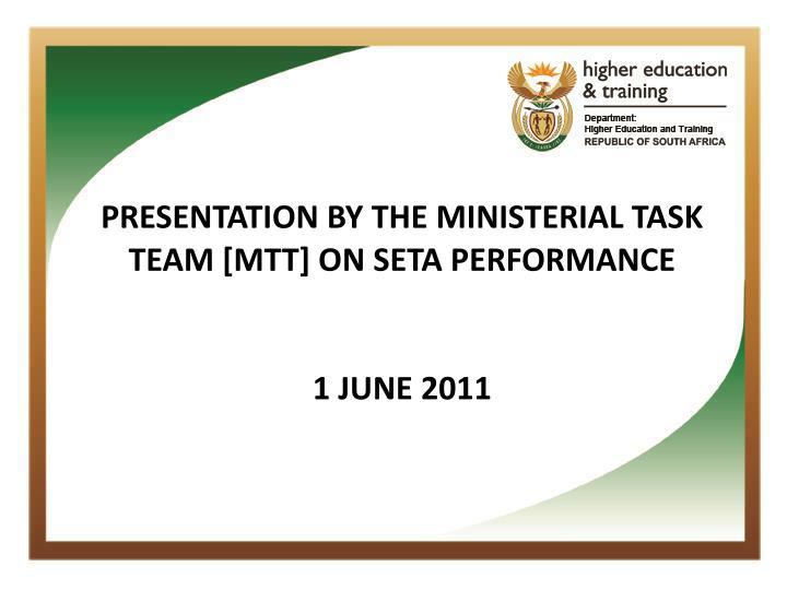 PRESENTATION BY THE MINISTERIAL TASK TEAM [MTT] ON SETA PERFORMANCE