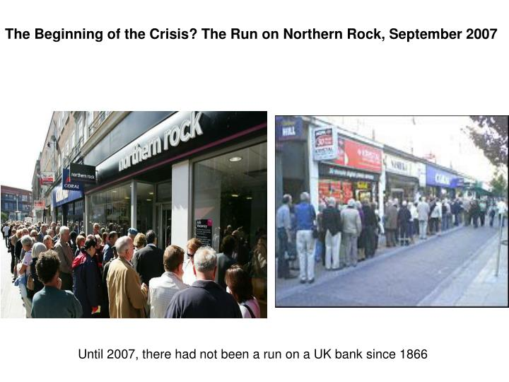 The Beginning of the Crisis? The Run on Northern Rock, September 2007
