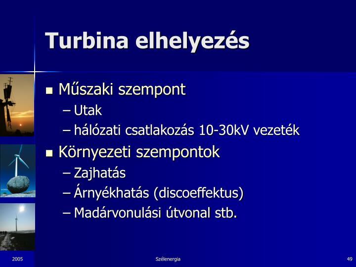 Turbina elhelyezés