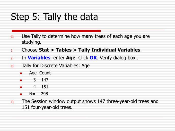 Step 5: Tally the data