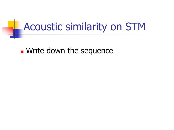 Acoustic similarity on STM