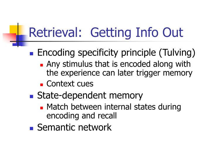 Retrieval:  Getting Info Out