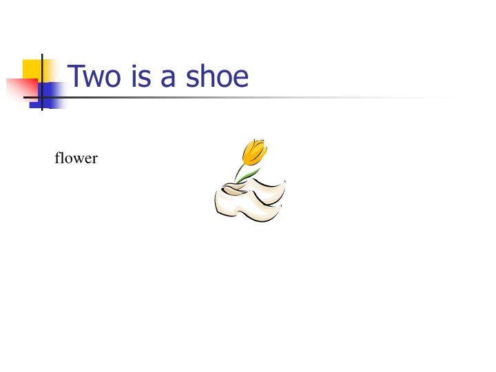Two is a shoe