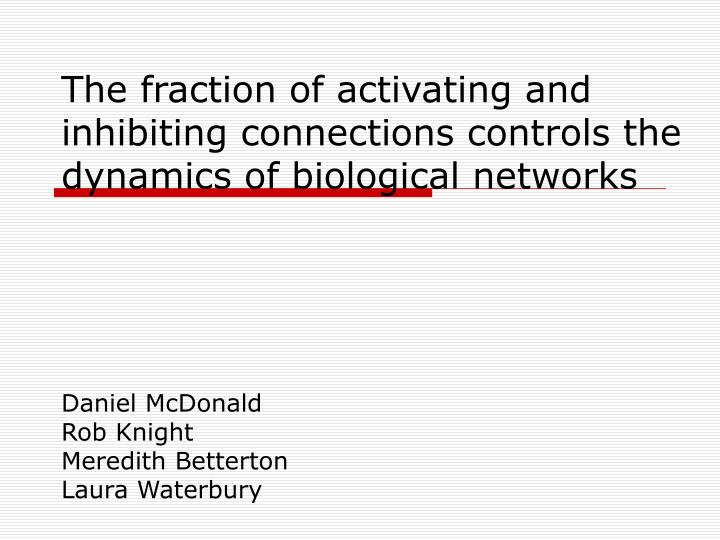 The fraction of activating and inhibiting connections controls the dynamics of biological networks