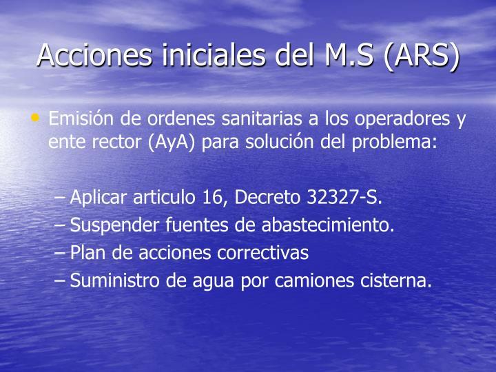 Acciones iniciales del M.S (ARS)
