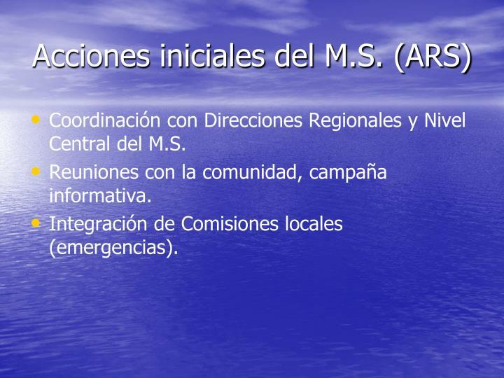 Acciones iniciales del M.S. (ARS)