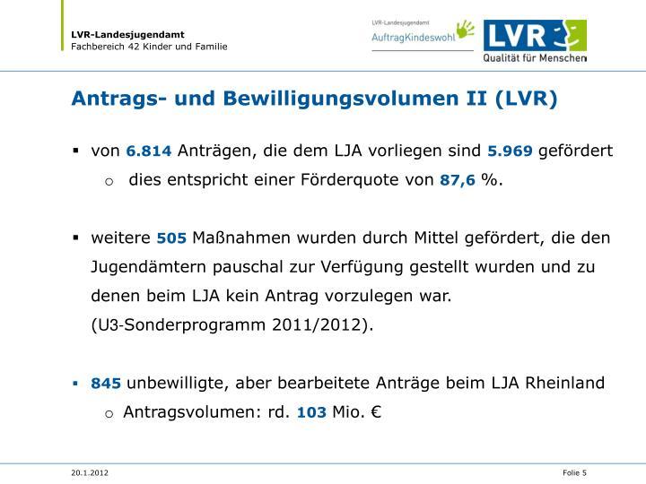 Antrags- und Bewilligungsvolumen II (LVR)