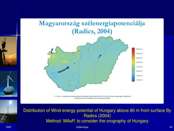 Distribution of Wind energy potential of Hungary above 80 m from surface By Radics (2004)