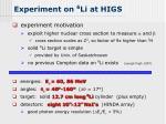 experiment on 6 li at higs
