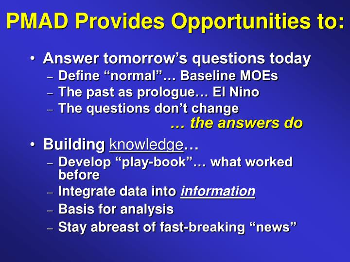 PMAD Provides Opportunities to: