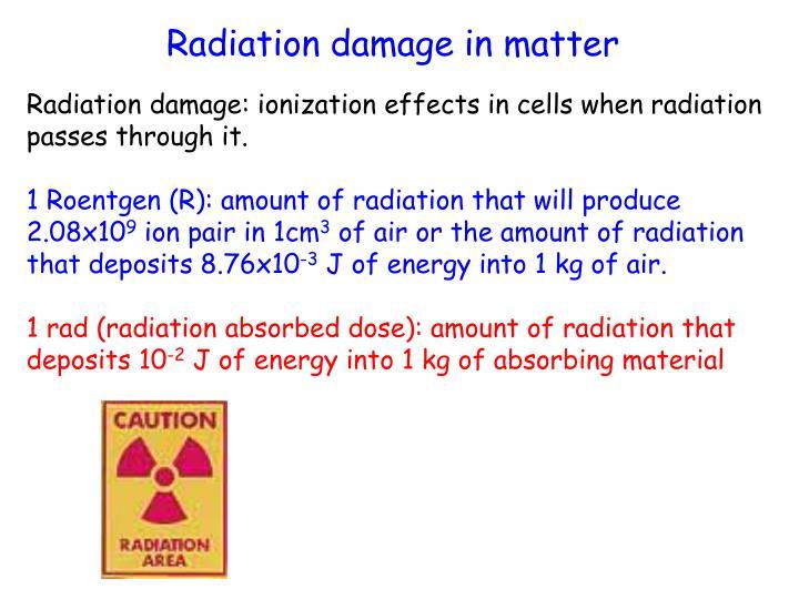 Radiation damage in matter