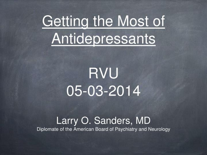 Getting the most of antidepressants rvu 05 03 2014