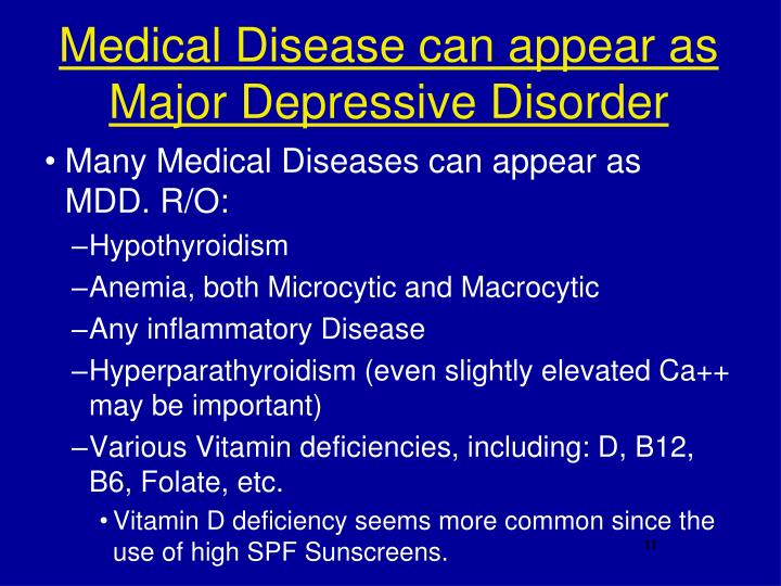 Medical Disease can appear as Major Depressive Disorder