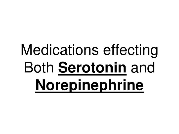 Medications effecting Both