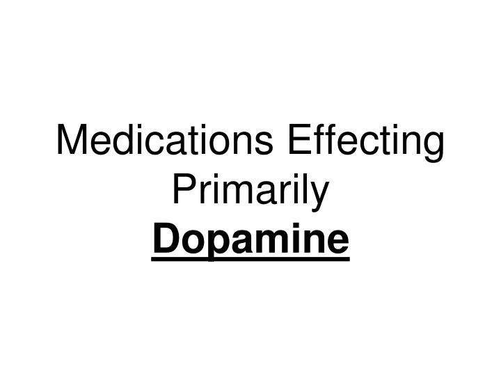 Medications Effecting Primarily