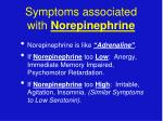 symptoms associated with norepinephrine