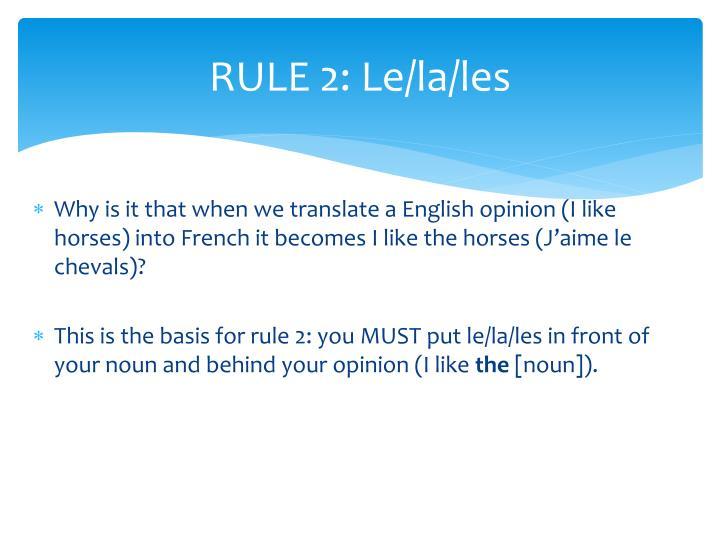 RULE 2: Le/la/les