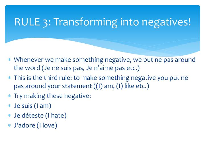 RULE 3: Transforming into negatives!