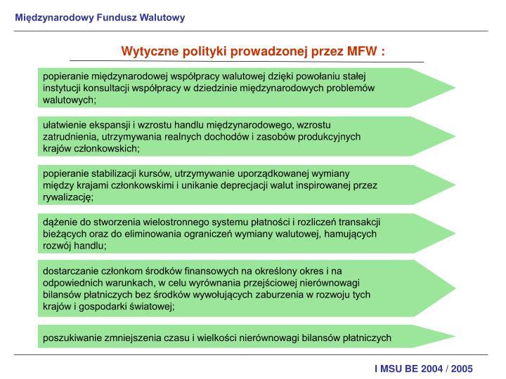Wytyczne polityki prowadzonej przez MFW :