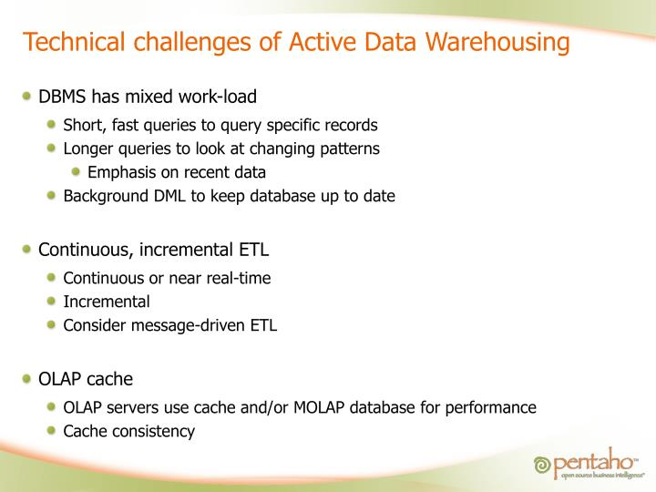 Technical challenges of Active Data Warehousing