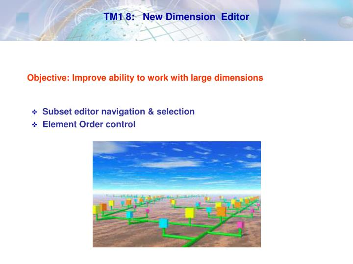 TM1 8:   New Dimension  Editor