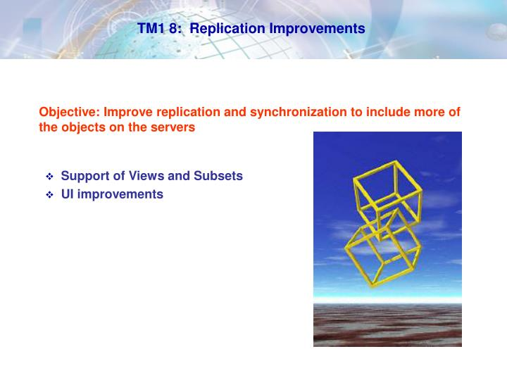 TM1 8:  Replication Improvements