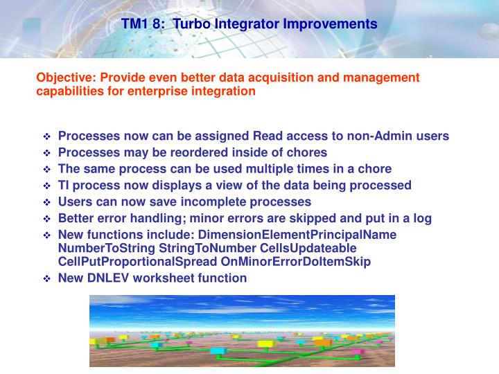 TM1 8:  Turbo Integrator Improvements