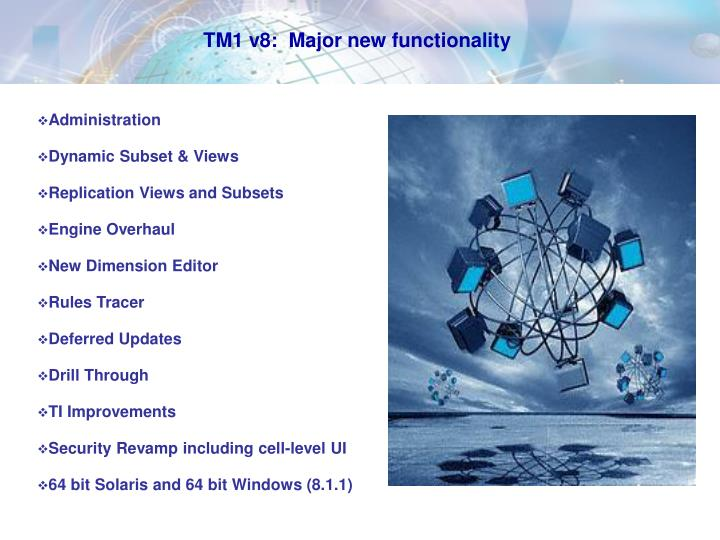 TM1 v8:  Major new functionality