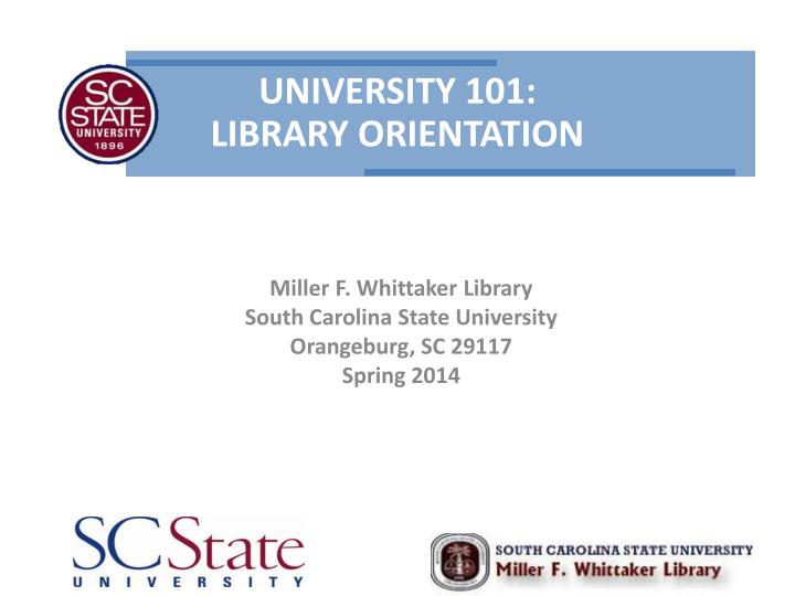 Miller f whittaker library south carolina state university orangeburg sc 29117 spring 2014