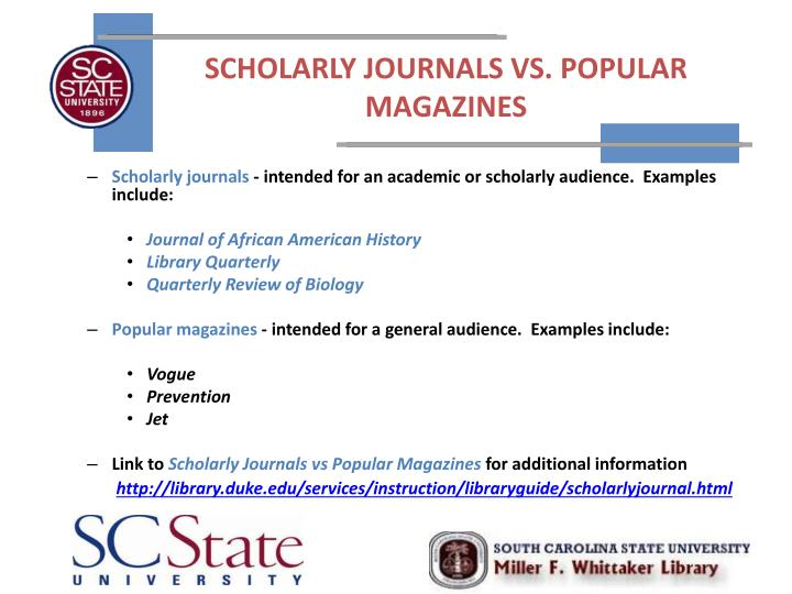 SCHOLARLY JOURNALS VS. POPULAR MAGAZINES