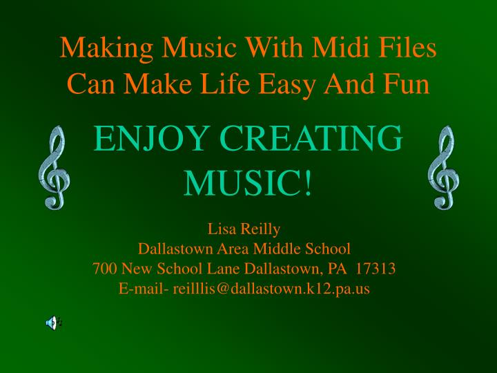 Making Music With Midi Files Can Make Life Easy And Fun