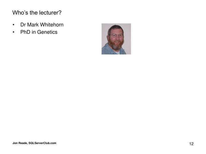 Who's the lecturer?