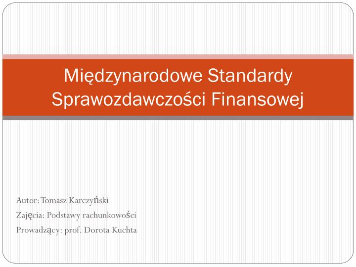 Międzynarodowe Standardy Sprawozdawczości Finansowej