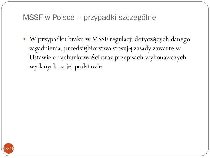 MSSF w Polsce – przypadki szczególne