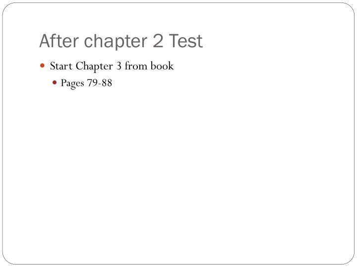 After chapter 2 Test