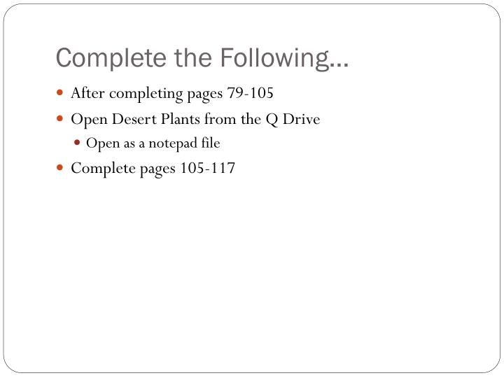 Complete the Following…