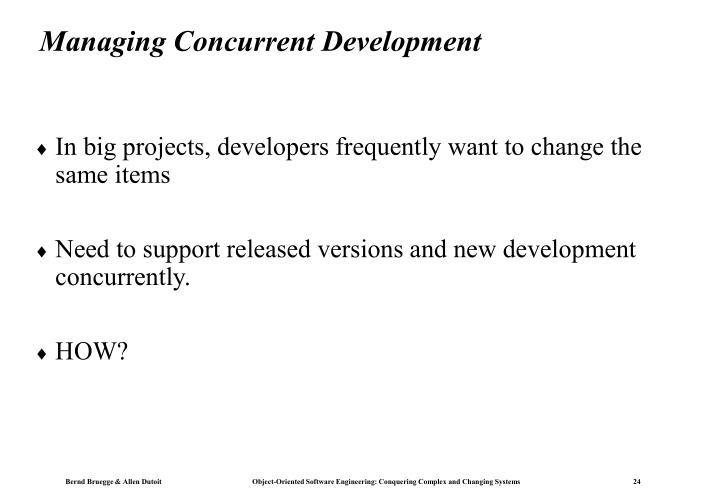 Managing Concurrent Development