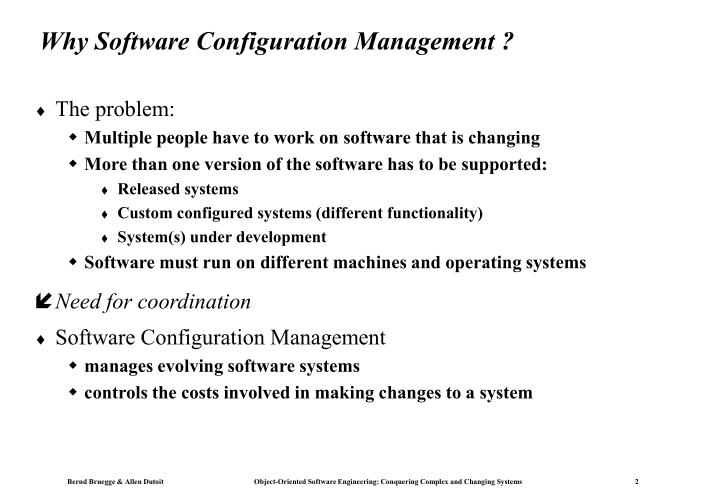 Why Software Configuration Management ?