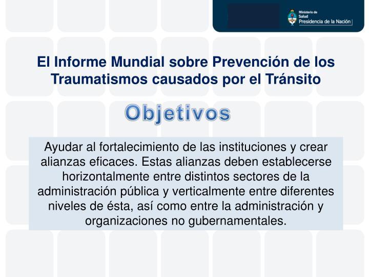 El Informe Mundial sobre Prevención de los Traumatismos causados por el Tránsito