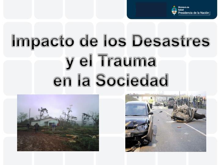 Impacto de los Desastres y el Trauma
