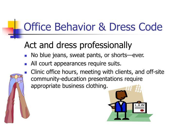 Office Behavior & Dress Code