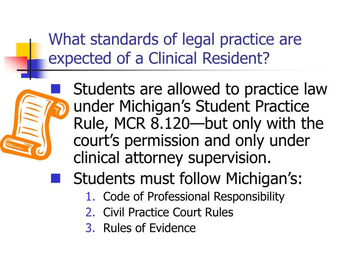 What standards of legal practice are expected of a Clinical Resident?