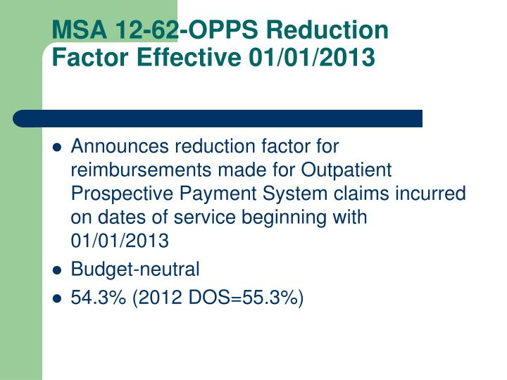 MSA 12-62-OPPS Reduction Factor Effective 01/01/2013