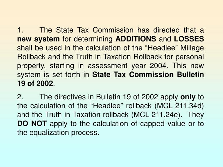 1.The State Tax Commission has directed that a